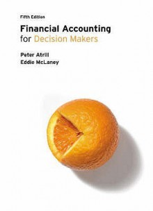 Financial Accounting for Decision Makers - Peter Atrill, Eddie McLaney