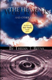 The Heavens Weep for Us: And Other Stories - Thelma T. Reyna