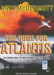 The Hunt For Atlantis - Andy McDermott, Gildart Jackson
