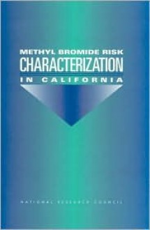 Methyl Bromide Risk Characterization in California - National Research Council, Committee on Toxicology, Board on Environmental Studies and Toxicology