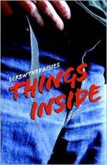 Things Inside - ScrewTheDaisies