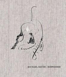 Michael Bauer: Borwasser - Jennifer Higgie, Michael Bauer, Stefanie Popp