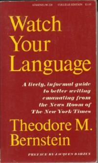 Watch Your Language - Theodore Menline Bernstein