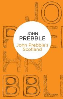 John Prebble's Scotland (Bello) - John Prebble