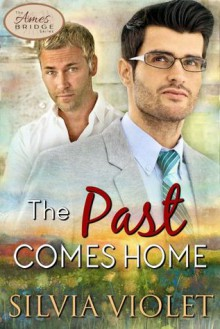The Past Comes Home - Silvia Violet
