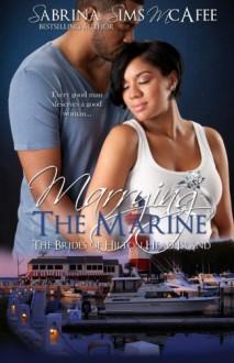Marrying the Marine (The Brides of Hilton Head Island) (Volume 1) - Sabrina Sims McAfee