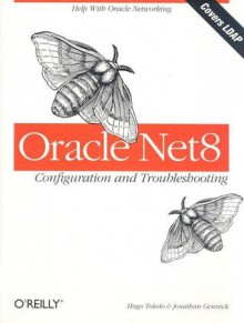 Oracle Net8 Configuration and Troubleshooting: Configuration and Troubleshooting - Hugo Toledo, Jonathan Gennick