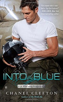 Into the Blue: A Wild Aces Romance - Chanel Cleeton