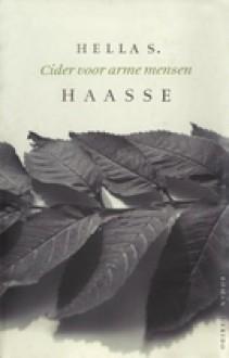 Cider voor arme mensen - Hella S. Haasse