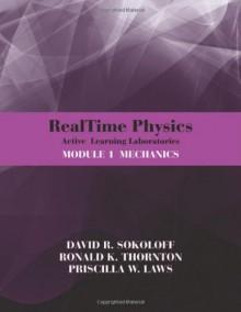 RealTime Physics Active Learning Laboratories, Module 1: Mechanics - David R. Sokoloff, Ronald K. Thornton, Priscilla W. Laws