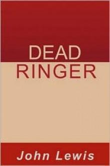 Dead Ringer - John E Lewis