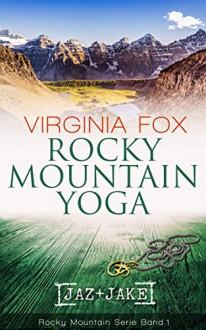 Rocky Mountain Yoga (Rocky Mountain Serie 1) - Virginia Fox
