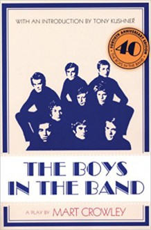 The Boys in the Band - Mart Crowley,Tony Kushner