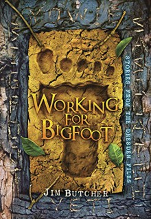 Working for Bigfoot - Jim Butcher,Vincent Chong