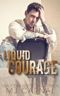 Liquid Courage - M.J. Carnal