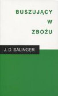 Buszujący w zbożu - Salinger J.D, Słysz Magdalena