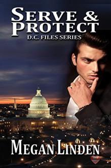 Serve & Protect: The DC Files - Megan Linden