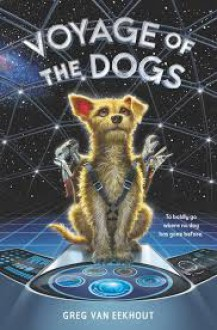 Voyage of the Dogs - Greg Van Eekhout