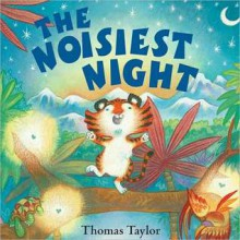 The Noisiest Night - Thomas Taylor