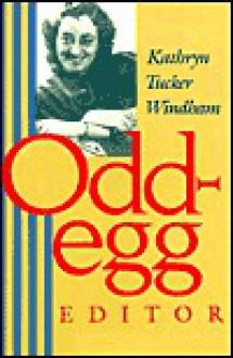 Odd-Egg Editor - Kathryn Tucker Windham