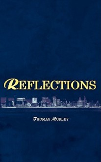 Reflections - Thomas Morley