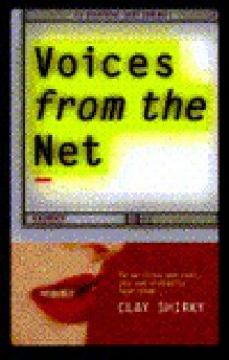 Voices from the Net - Clay Shirky