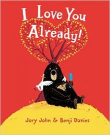 I Love You Already! - Benji Davies,Jory John