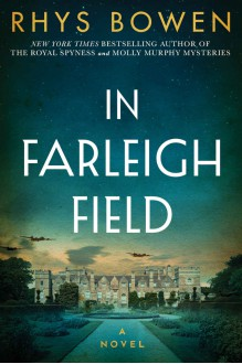In Farleigh Field: A Novel of World War II - Rhys Bowen