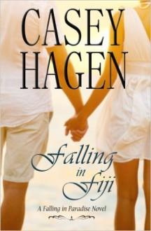 Falling in Fiji (The Falling in Paradise Series) (Volume 1) - Casey Hagen,Lisa Ricard Claro