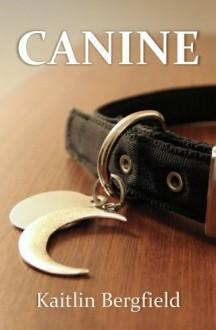 Canine - Kaitlin Bergfield