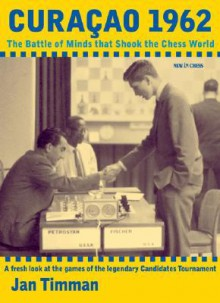 Curacao 1962: The Battle of Minds That Shook the Chess World - Jan Timman