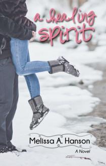 A Healing Spirit - Melissa A. Hanson