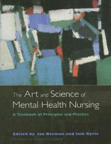 The Art and Science of Mental Health Nursing: A Textbook of Principles and Practice - Ian Norman, Andrew McCulloch, Iain Ryrie