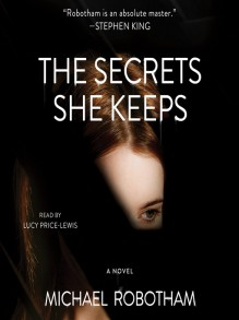 The Secrets She Keeps - Michael Robotham,Lucy Price-Lewis