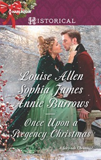 Once Upon a Regency Christmas: On a Winter's EveMarriage Made at ChristmasCinderella's Perfect Christmas (Penniless Lords) - Louise Allen,Sophia James,Annie Burrows
