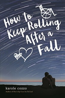How to Keep Rolling After a Fall - Karole Cozzo