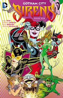 Gotham City Sirens Book One - Paul Dini,Guillem March
