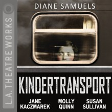 Kindertransport - Diane Samuels, Hugo Armstrong, Shannon Lee Clair, Jane Kaczmarek, Angela Paton, Molly Quinn, Susan Sullivan