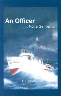 An Officer... Not a Gentleman - Leroy J. Lester, Joe Mott, John Domer