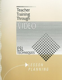 Lesson Planning: ESL Techniques - Mary McMullin
