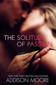 The Solitude of Passion - Addison Moore