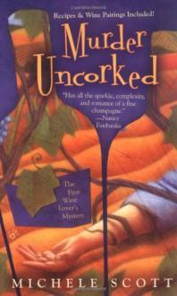 Murder Uncorked - Michele Scott