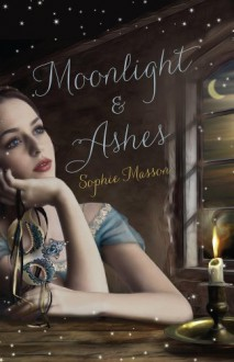 Moonlight and Ashes - Sophie Masson