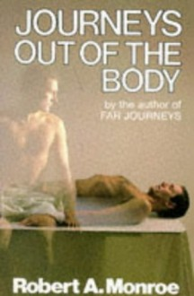 Journeys Out Of The Body - Robert A. Monroe
