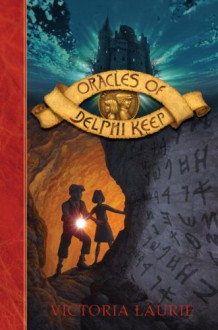 Oracles of Delphi Keep - Victoria Laurie