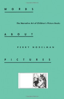 Words about Pictures - Perry Nodelman