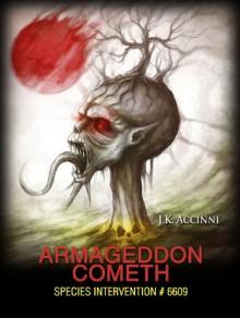 Armageddon Cometh - J.K. Accinni