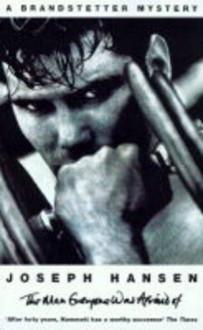 The Man Everybody Was Afraid Of (Dave Brandstetter Private Eye Novel) - Joseph Hansen