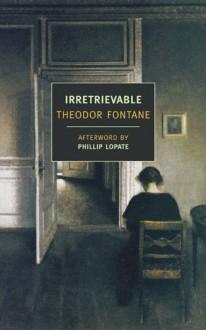 Irretrievable (New York Review Books Classics) - Theodor Fontane