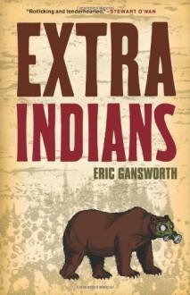 Extra Indians - Eric Gansworth